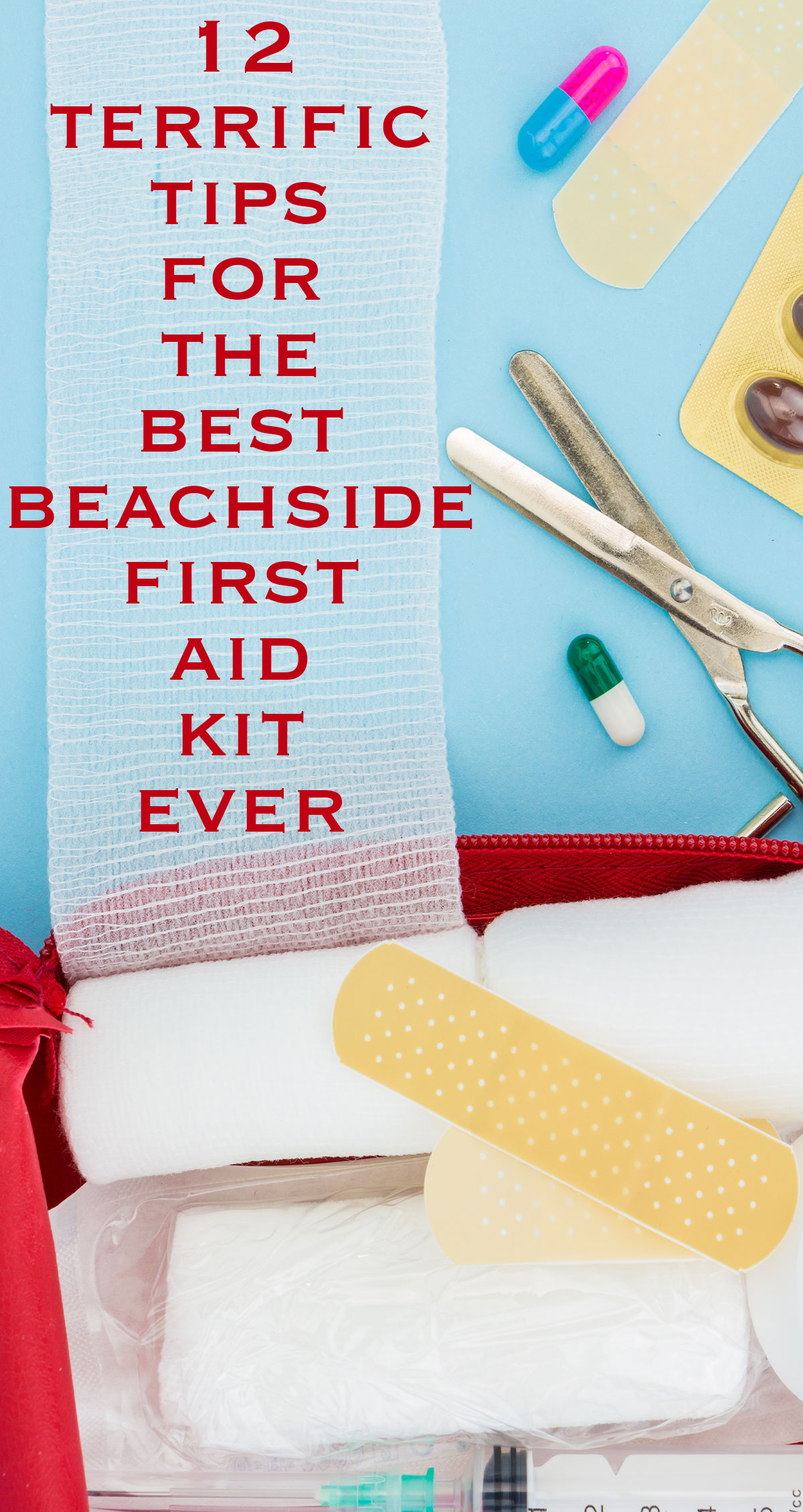 12 Terrific Tips for the Best Beachside First Aid Kit Pin