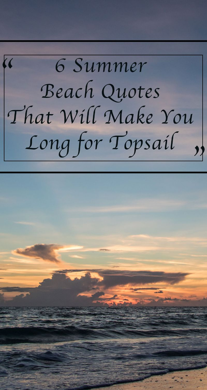 6 Summer Beach Quotes That Will Make You Long for Topsail Pin