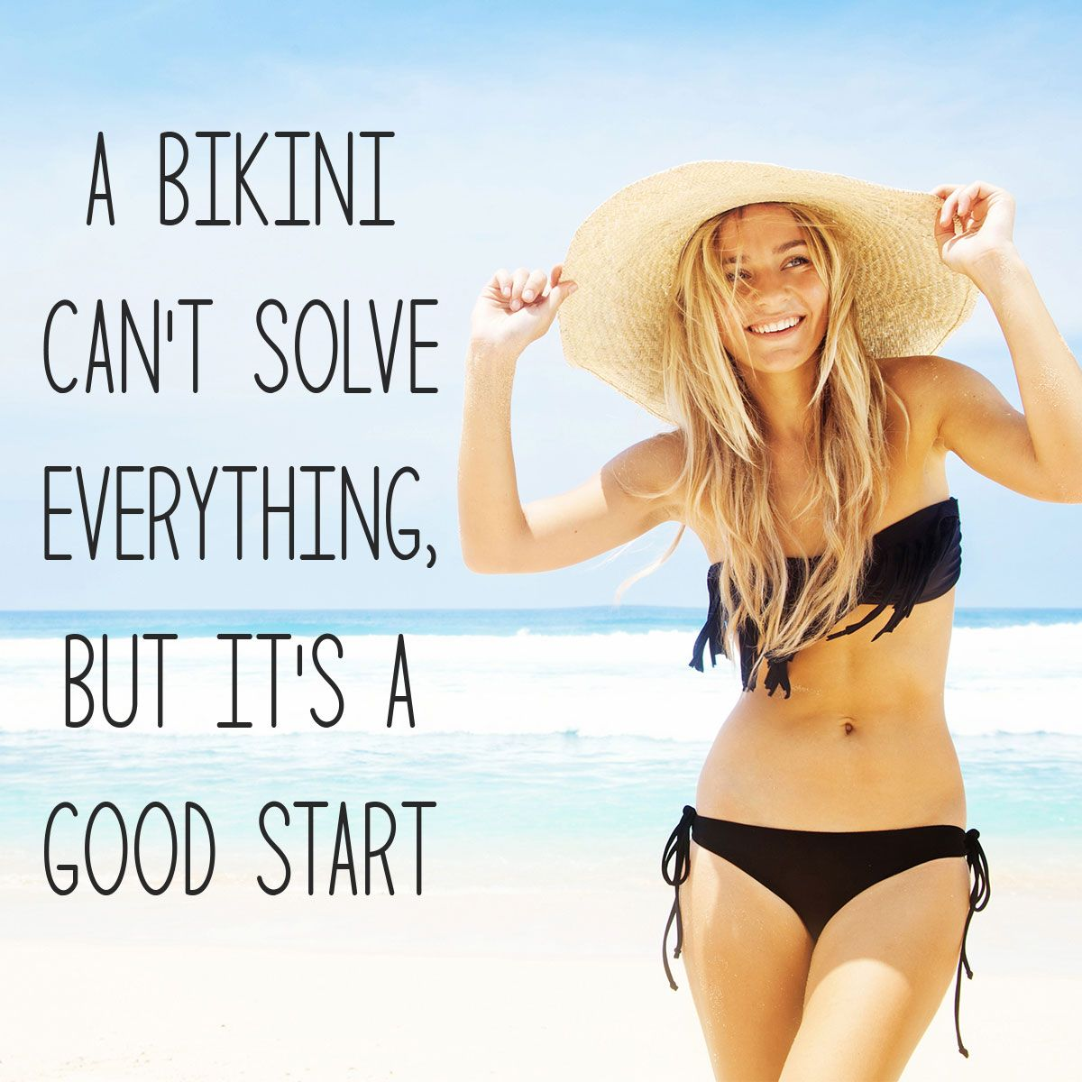 A Bikini Can't Solve Everything