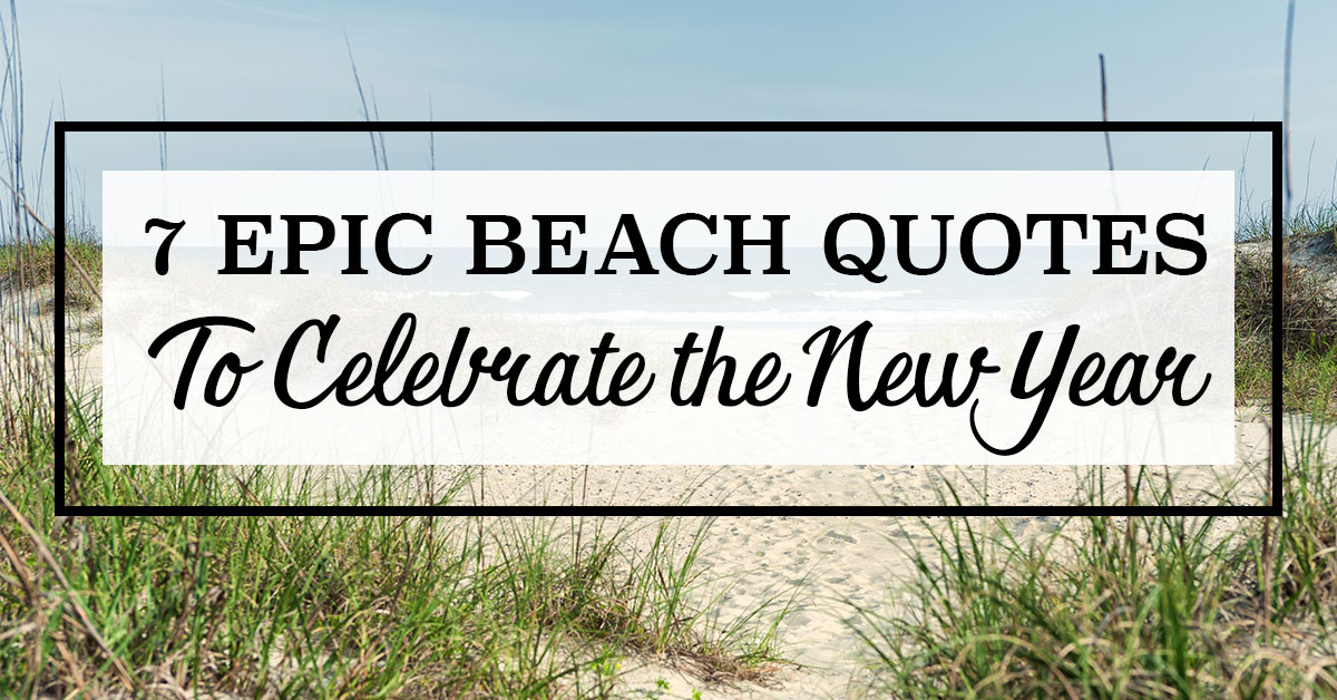 7 Epic Beach Quotes to Celebrate the New Year