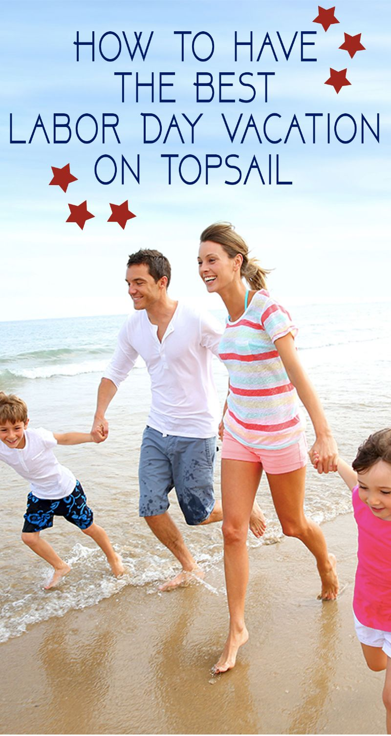 How to have the best labor day vacation on topsail how to have the best labor day vacation on topsail pin nvjuhfo Image collections
