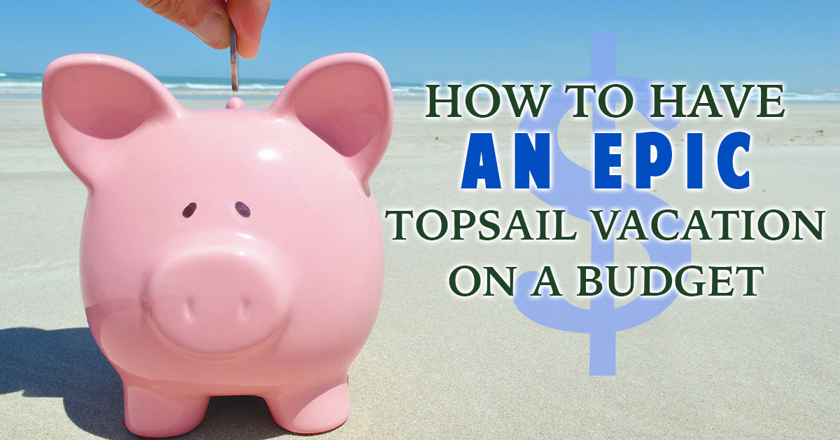 How to Have an Epic Topsail Vacation on a Budget