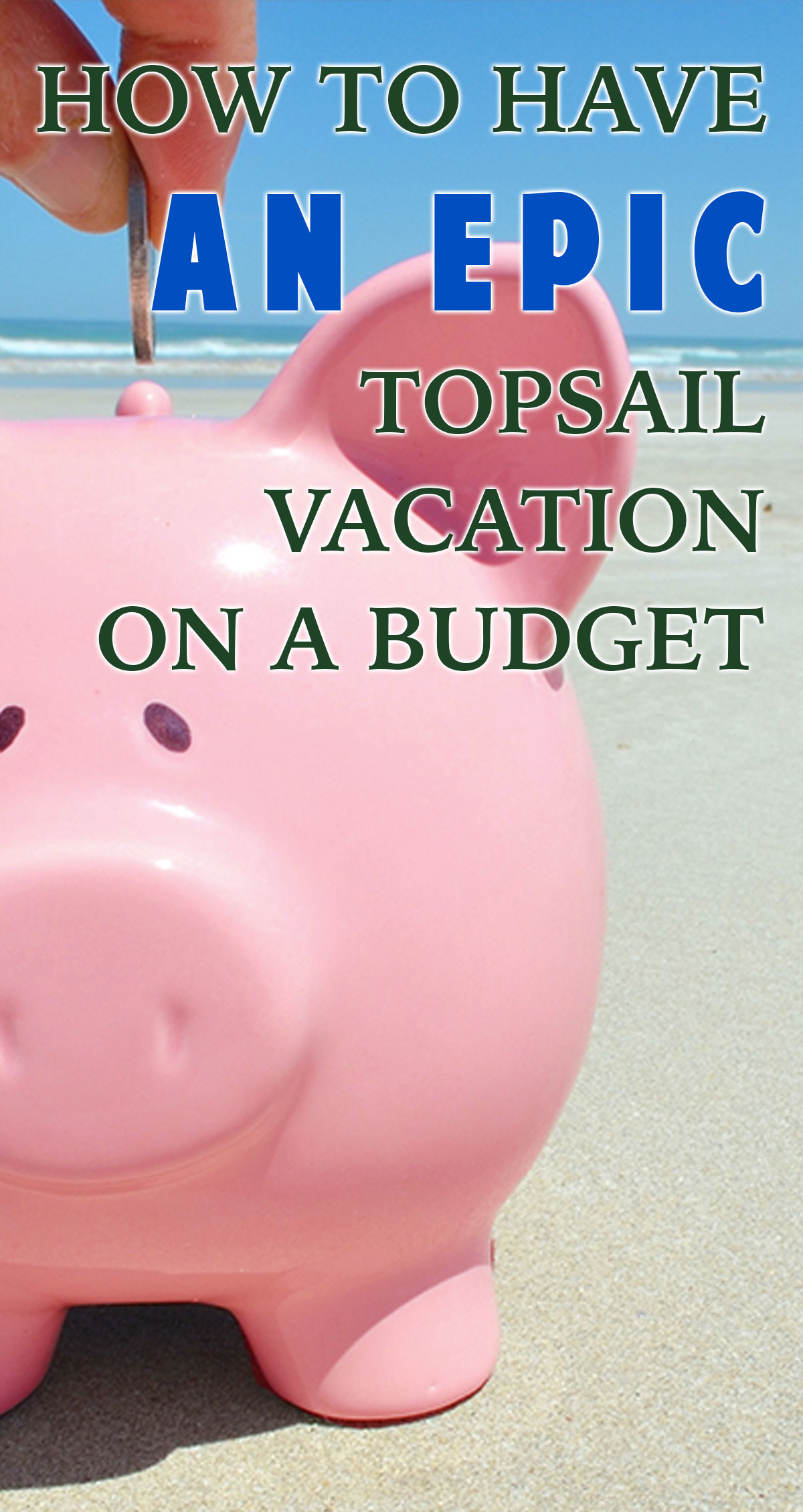 How to Have an Epic Topsail Vacation on a Budget Pin