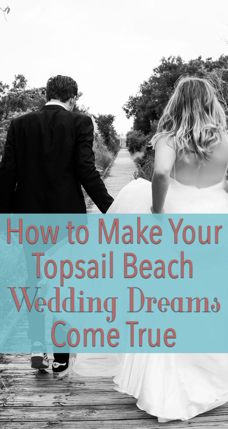 How to Make Your Topsail Beach Wedding Dreams Come True Pin