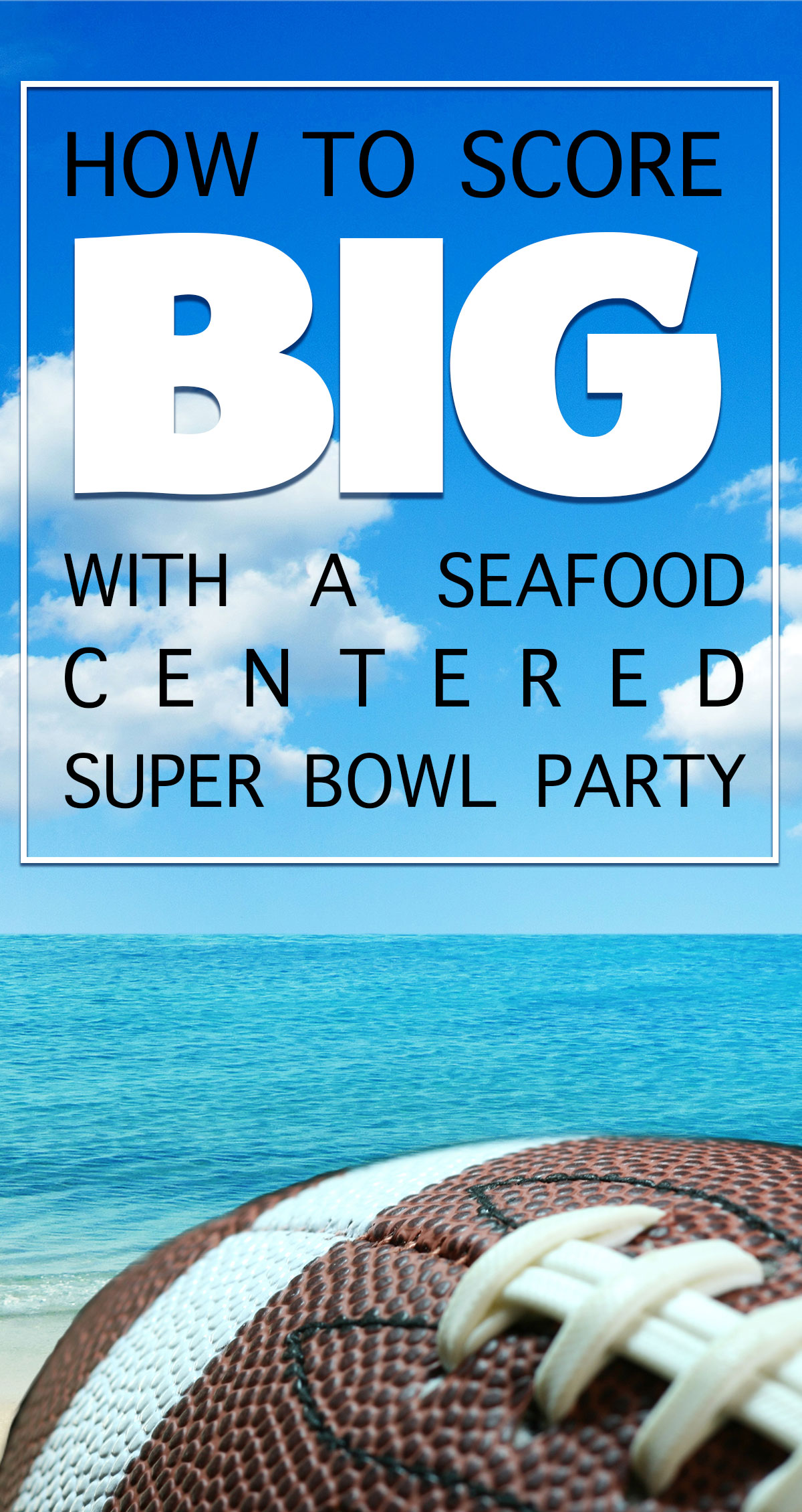 How to Score Big with a Seafood Centered Super Bowl Party Pin