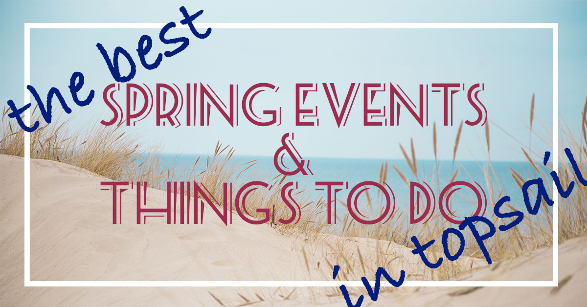 The Best Spring Events and Things To Do in Topsail
