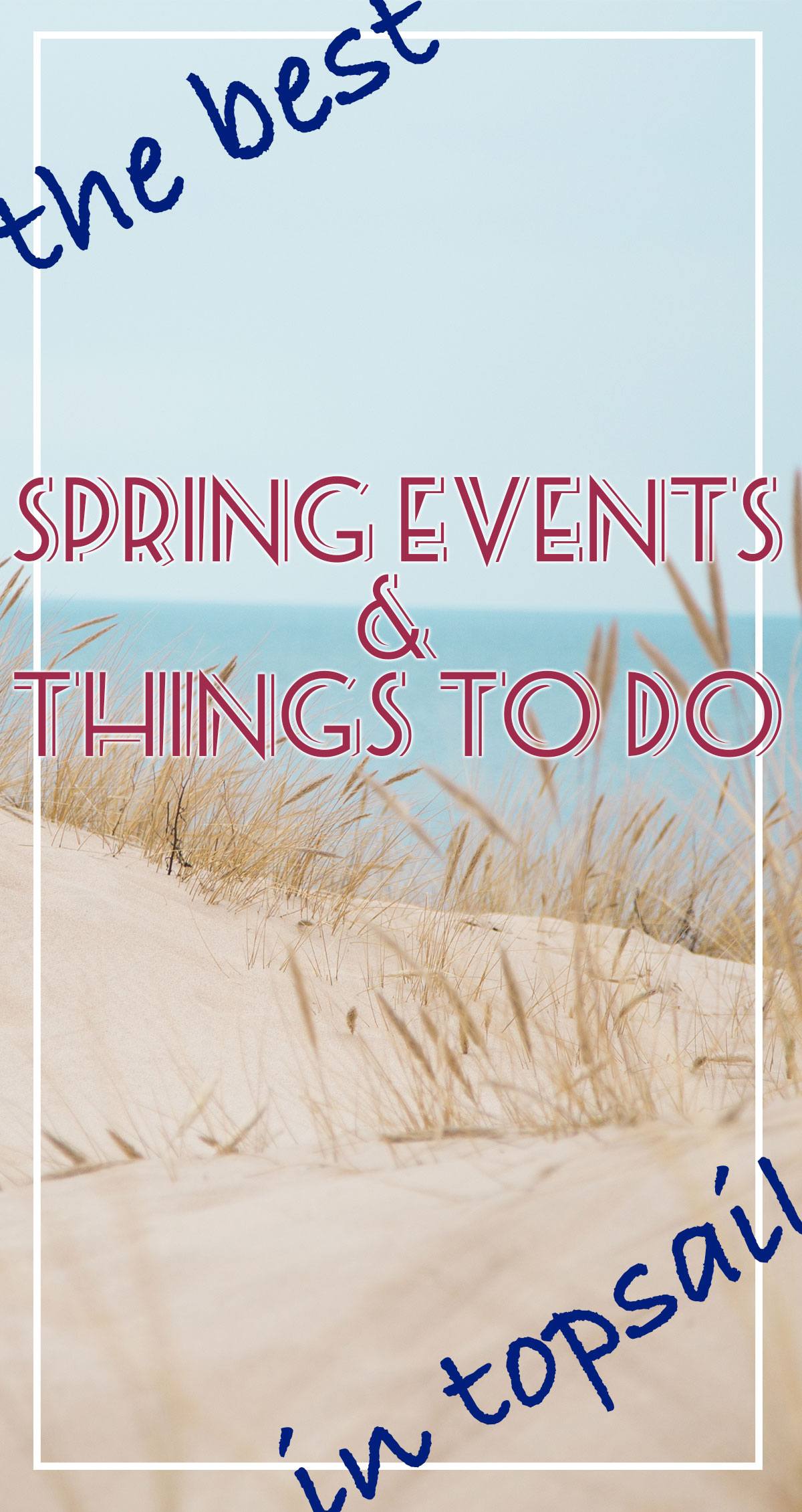The Best Spring Events and Things To Do in Topsail Pin
