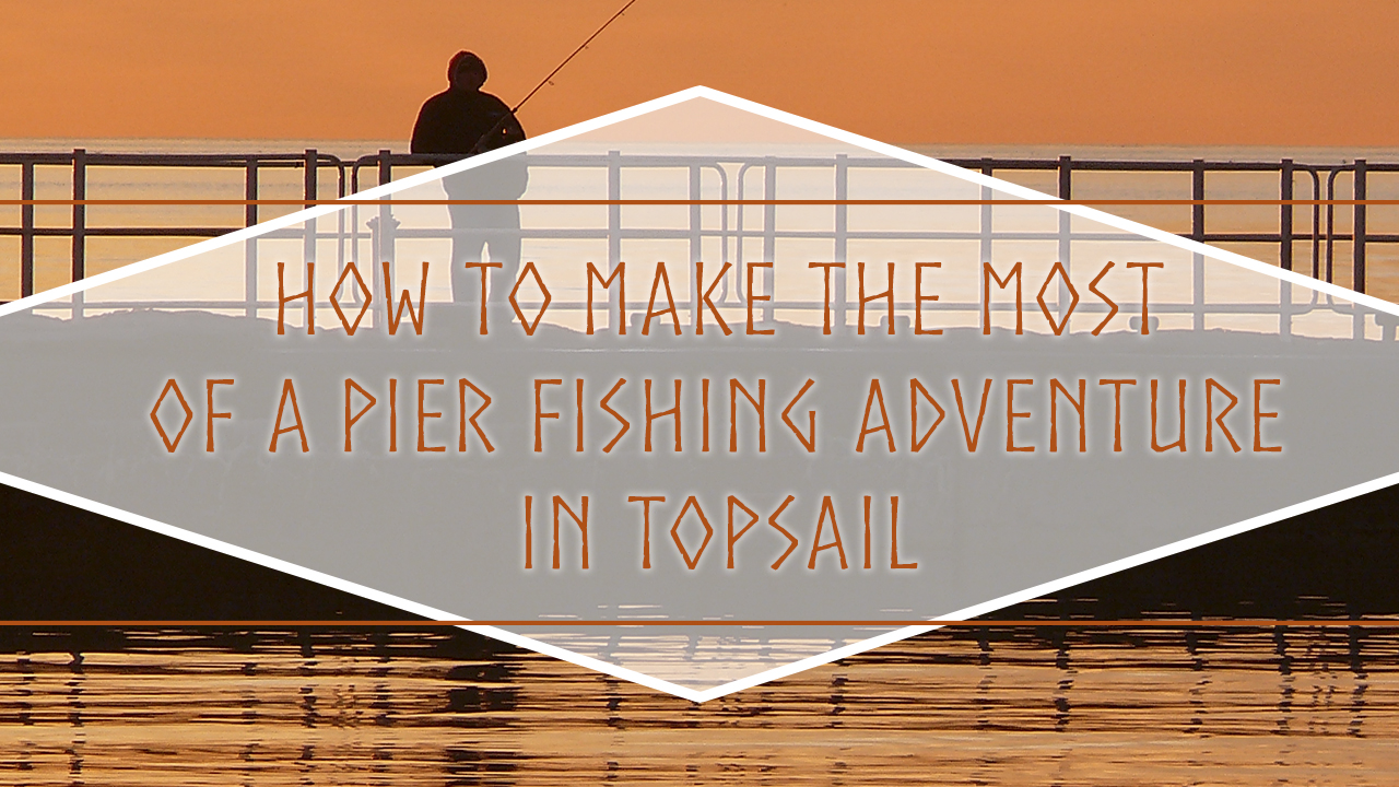 How to make the most of a pier fishing adventure in topsail for Topsail fishing pier