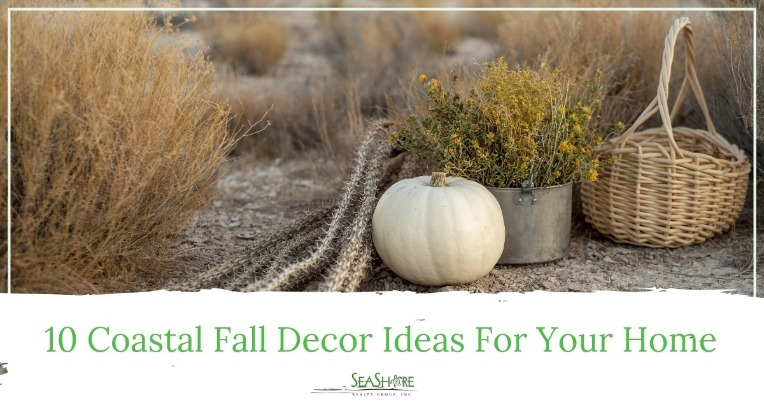 10 Coastal Fall Decor Ideas For Your Home | SeaShore Realty