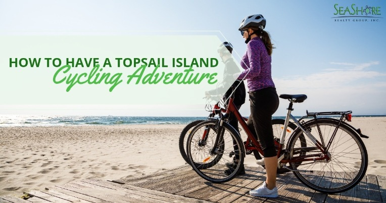 How to Have A Topsail Island Cycling Adventure | SeaShore Realty