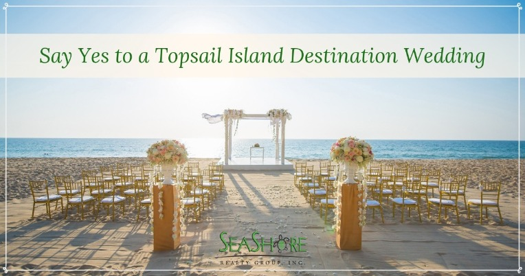 Say Yes to a Topsail Island Destination Wedding | Seashore Realty