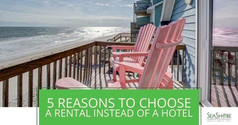 5 Reasons To Choose A Rental Instead Of A Hotel