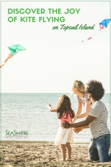 Discover the Joy of Kite Flying on Topsail Island | Seashore Realty