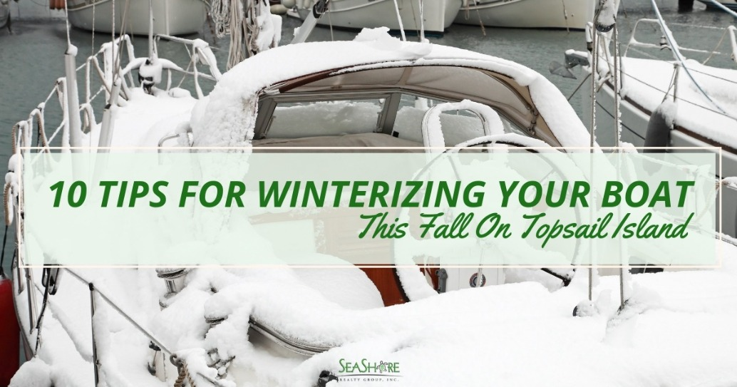 10 Tips For Winterizing Your Boat This Fall On Topsail Island | SeaShore Realty